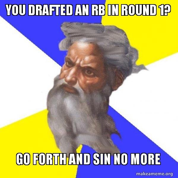 You Drafted an RB in Round 1? Go Forth and Sin No More