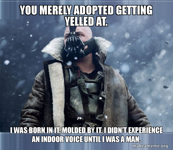 Bane (born into it, molded by it) meme