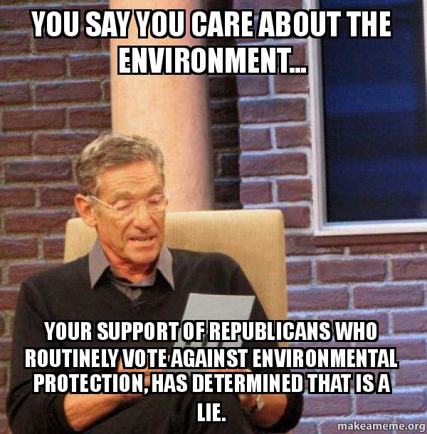 you say you 1wjcts you say you care about the environment your support of