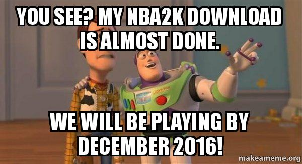 ... by December 2016! - Buzz and Woody (Toy Story) Meme | Make a Meme