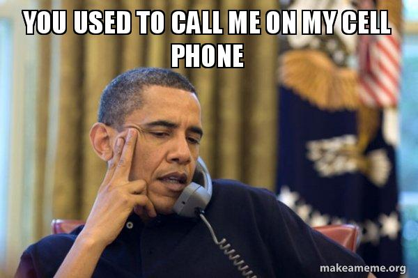 you used to s32cnt you used to call me on my cell phone obama ordering a pizza (on