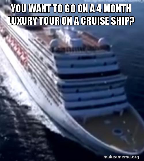You Want To Go On A 4 Month Luxury Tour On A Cruise Ship Can I Stop For A New Liver On The