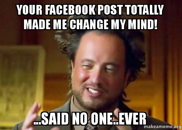 your facebook post emfkdi your facebook post totally made me change my mind! said no one