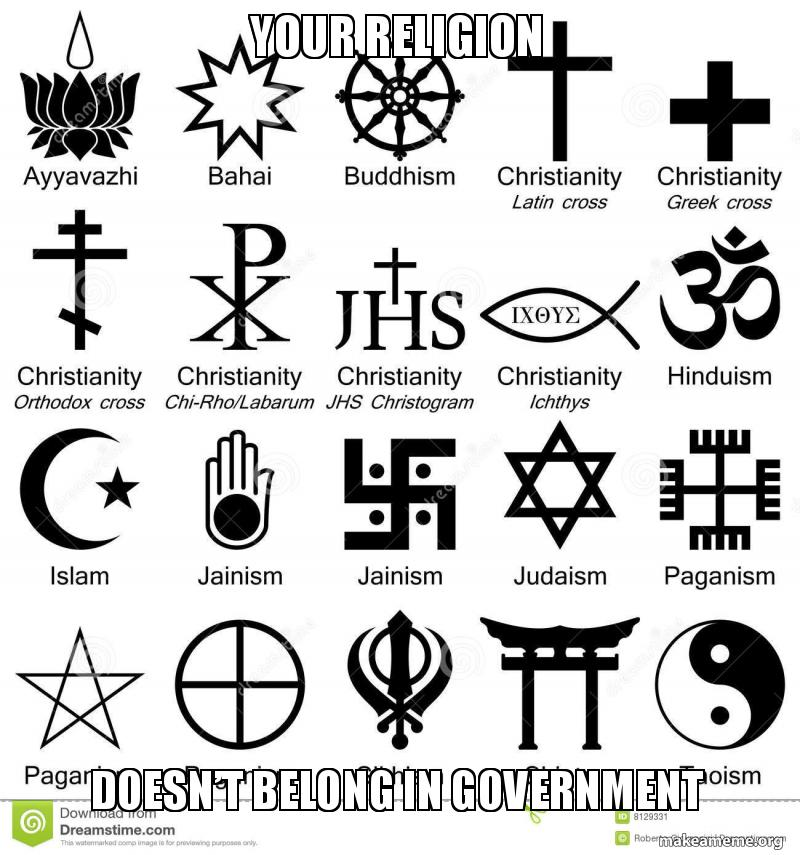 Your religion Doesn't belong in government | Make a Meme