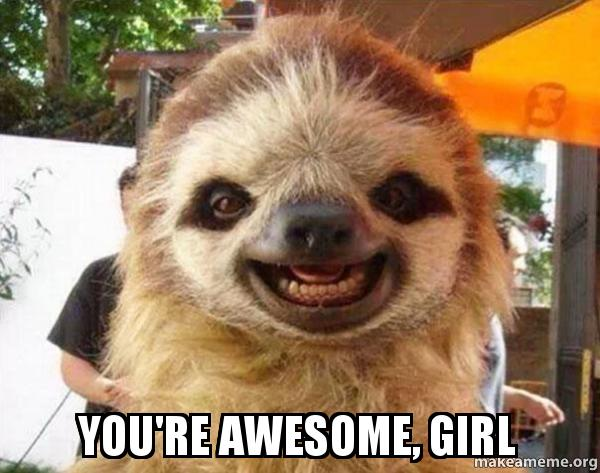 you re awesome girl make a meme