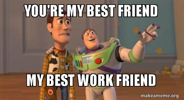 youre my best o9b0h4 you're my best friend my best work friend buzz and woody (toy